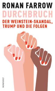 Ronan Farrow: Durchbruch - Der Weinsteinskandal, Trump und die Folgen.
