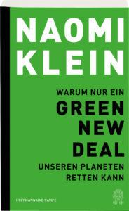 Naomi Klein: Warum nur ein Green New Deal unseren Planeten retten kann.